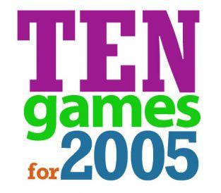 TenGamesfor2005