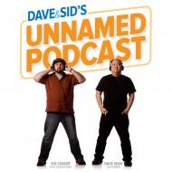 Dave&Sid'sUnnamedPodcast