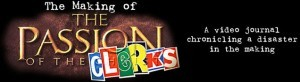 """""""The Passion of the Clerks"""" Video Journal"""