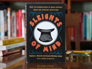 """Book Review: """"Sleights of Mind: What the Neuroscience of Magic Reveals About Our Everyday Deceptions"""""""