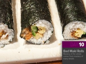 Thing-a-Day 10: Bad Futomaki Rolls