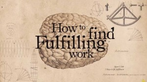 A Short Video about Finding Fulfilling Work